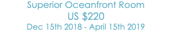 Superior Oceanfront Room US$220 Dec 15th 2018 - April 15th 2019
