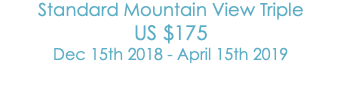 Standard Mountain View Triple US$175 Dec 15th 2018 - April 15th 2019